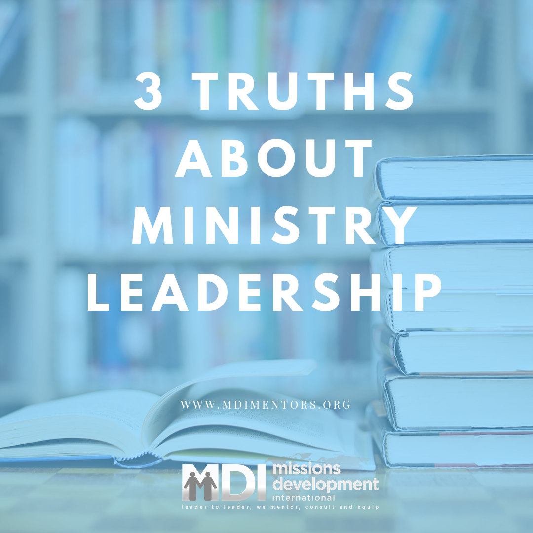3 Truths About Ministry Leadership